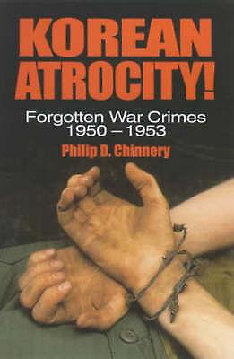 Korean Atrocity! : Forgotten War Crimes, 1950-1953-ExLibrary