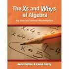 The XS and Whys of Algebra 9781571108579 by Anne Collins Paperback