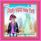 Pinky Visits New York: Pinky Frink's Adventures by Granny J (Paperback / softback, 2012)