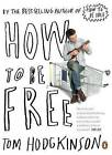 How to be Free by Tom Hodgkinson (Paperback, 2007)