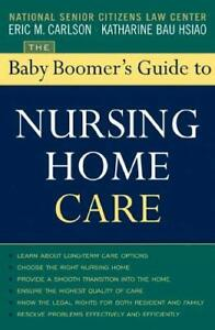 The-Baby-Boomer-039-s-Guide-to-Nursing-Home-Care-by-Carlson-Eric-M
