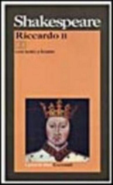 Riccardo II. Testo originale a fronte in inglese, SHAKESPEARE, GRAZANTI LIBRI
