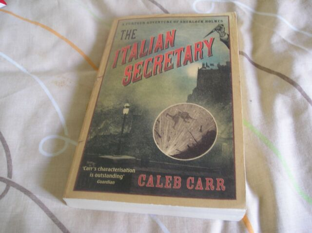 The Italian Secretary: A Further Adventure of Sherlock Holmes by Caleb Carr (Pap