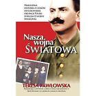 Nasza Wojna Wiatowa by Teresa Pawlowska (Paperback / softback, 2014)