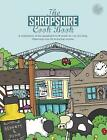 The Shropshire Cook Book: A Celebration of the Amazing Food and Drink on Our Doorstep by Meze Publishing (Paperback, 2017)
