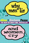 Why Men Lie and Women Cry: How to Get What You Want Out of Life by Asking by Allan Pease, Barbara Pease (Paperback, 2002)