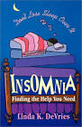 Insomnia: Don't Lose Sleep Over It...Find the Help You Need by Linda K DeVries (Paperback / softback, 2000)
