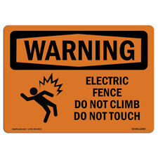 Osha Warning Sign Electric Fence Do Not Climb With Symbol Made In The Usa