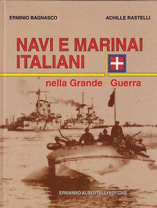 NAVI-E-MARINAI-ITALIANI-NELLA-GRANDE-GUERRA-ALBERTELLI-NUOVO-E-BAGNASCO-A-RAST