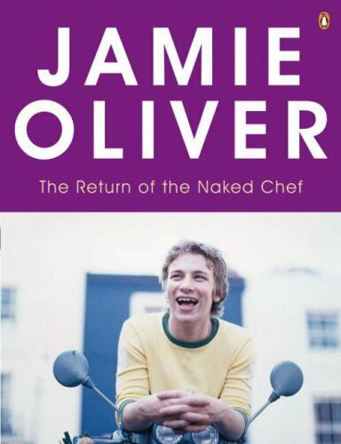 The Return of the Naked Chef By Jamie Oliver. 9780141029443