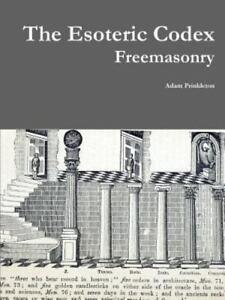 The-Esoteric-Codex-Freemasonry-by-Adam-Prinkleton-2015-Paperback