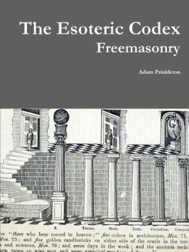 The Esoteric Codex: Freemasonry, ISBN 132963280X, ISBN-13 9781329632806