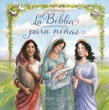 La Biblia para Niñas : Las Mujeres de la Biblia Cuentan Sus Historias by...