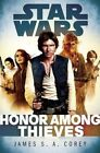 Honor Among Thieves: Star Wars Legends by James S A Corey (Hardback, 2014)