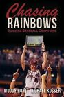 Chasing Rainbows by Michael Kosser, Woody Hunt (Paperback / softback, 2012)