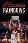 Chasing Rainbows by Michael Kosser, Woody Hunt (Paperback / softback, 2012)