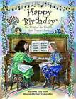 Happy Birthday: The Story of the World's Most Popular Song by Nancy Allen (Hardback, 2010)