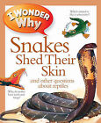 I Wonder Why Snakes Shed Their Skin by Amanda O'Neill (Paperback, 2011)