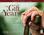 The Gift of Years: Growing Older Gracefully by Joan Chittister (Audio cassette, 2009)