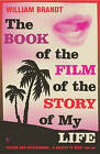 The Book of the Film of the Story of My Life by William Brandt (Paperback, 2004)