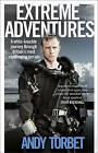 Extreme Adventures by Andy Torbet (Paperback, 2016)