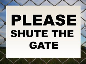 Please Shut The Gate v2 Signage Colour Sign Printed Heavy Duty 4203