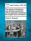 The Statute of Limitations and Adverse Possession: With an Appendix Containing the English Acts of Limitation. by Henry F Buswell (Paperback / softback, 2010)