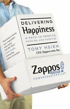 Delivering Happiness : A Path to Profits, Passion, and Purpose by Tony Hsieh