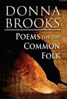 Poems for the Common Folk by Donna Brooks (Hardback, 2012)