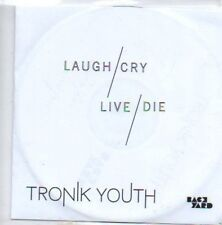 (54F) Tronik Youth, Laugh/Cry Live/Die - DJ CD