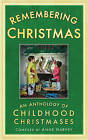 Remembering Christmas: An Anthology of Childhood Christmases by Anne Harvey (Paperback, 2010)