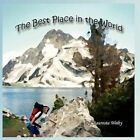 Best Place in The World 9781456015510 by Lauresta Welty Paperback