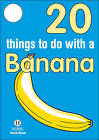 20 Things to Do with a Banana by Hallewell Publications (Paperback, 2010)