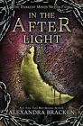 In the Afterlight (a Darkest Minds Novel): A Darkest Minds Novel by Alexandra Bracken (Hardback, 2014)