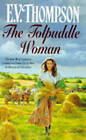 The Tolpuddle Woman by E. V. Thompson (Paperback, 1995)