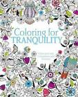 Coloring for Tranquility: Color Your Way to Happiness and Harmony by Parragon Books (Paperback / softback, 2015)