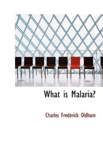 What Is Malaria?, Paperback by Oldham, Charles Frederick, Brand New, Free shi...