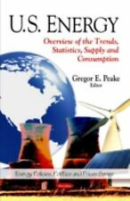 U.S. Energy: Overview of the Trends, Statistics, Supply and Consumptio-ExLibrary
