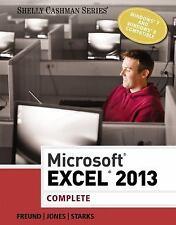 Shelly Cashman Ser.: Microsoft® Excel® 2013 : Complete by Mali Jones, Raymond...