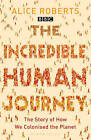 The Incredible Human Journey by Dr. Alice Roberts (Paperback, 2010)