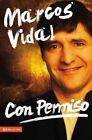 Con Permiso: Como Vivenciar Un Cristianismo Real de Todos Los Dias? by Sr Marcos Vidal (Paperback / softback, 2014)