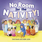 No Room for the Nativity: Christmas Mini Book by Vicki Howie, Estelle Corke (Paperback, 2016)