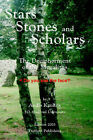 Stars, Stones and Scholars: The Decipherment of the Megaliths as an Ancient Survey of the Earth by Astronomy by Andis Kaulins (Hardback, 2003)
