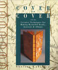 Cover to Cover: Creative Techniques for Making Beautiful Books, Journals and Albums by Shereen LaPlantz (Paperback, 1998)