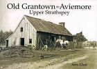 Old Grantown to Aviemore: Upper Strathspey by Ann Glen (Paperback, 2009)