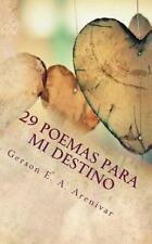 29 Poemas para Mi Destino by Gerson Arenivar (2008, Paperback)