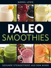 Paleo Smoothies von Mariel Lewis (2015, Kunststoffeinband)
