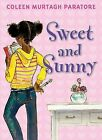 Sweet and Sunny by Coleen Murtagh Paratore (Hardback, 2010)