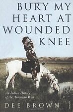 Bury My Heart At Wounded Knee: An Indian History of the American West (Arena Bo