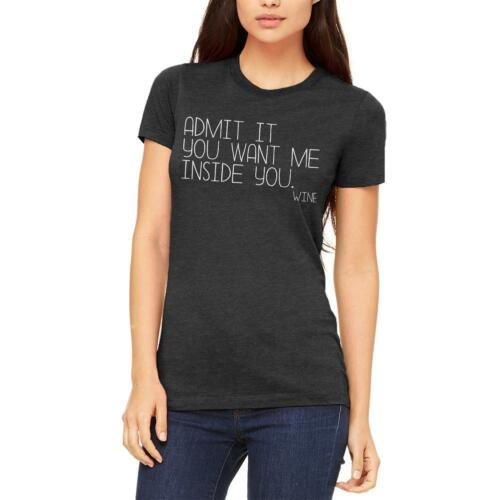 Want Me Inside You Wine Funny Juniors Soft T Shirt